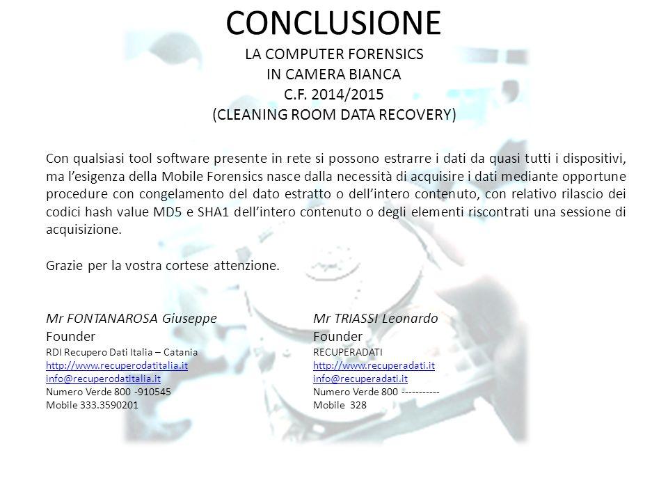 CONCLUSIONE LA COMPUTER FORENSICS IN CAMERA BIANCA C.F.