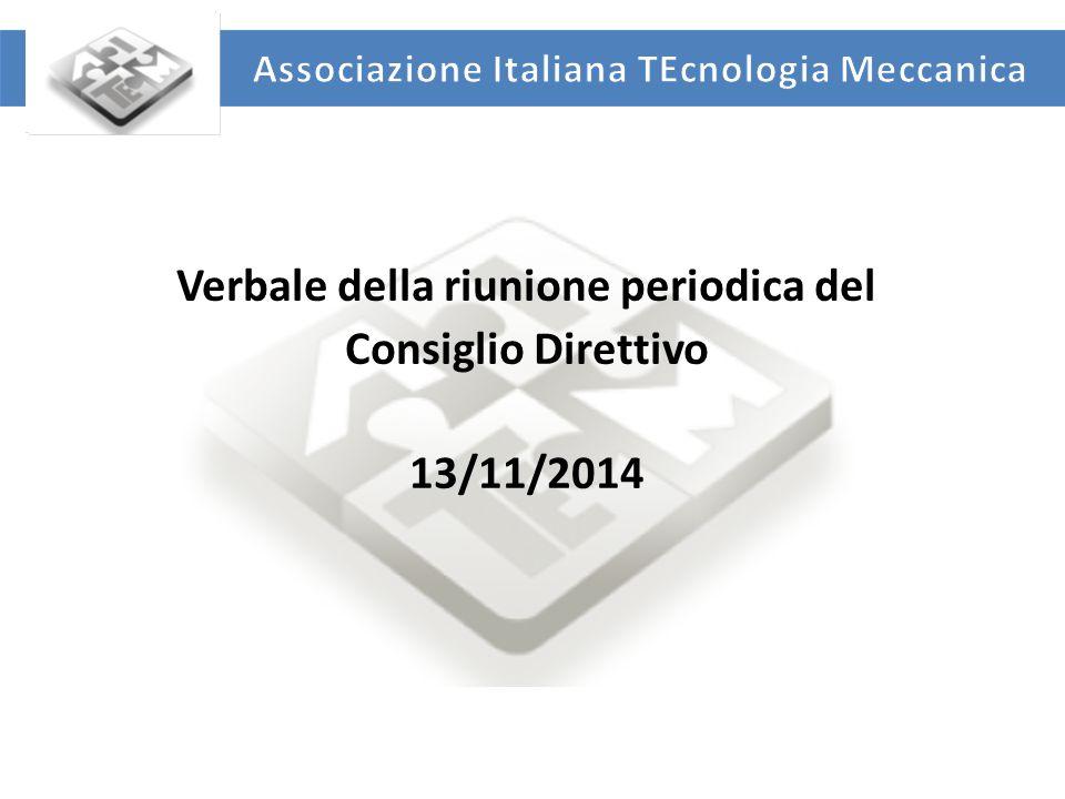 UNIVERSITA' DEGLI STUDI DI ROMA TOR VERGATA DIPARTIMENTO DI INGEGNERIA INDUSTRIALE Verbale della riunione periodica del Consiglio Direttivo 13/11/2014