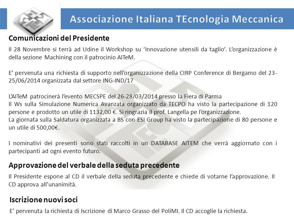 UNIVERSITA' DEGLI STUDI DI ROMA TOR VERGATA DIPARTIMENTO DI INGEGNERIA INDUSTRIALE Comunicazioni del Presidente Il 28 Novembre si terrà ad Udine il Workshop su 'Innovazione utensili da taglio'.