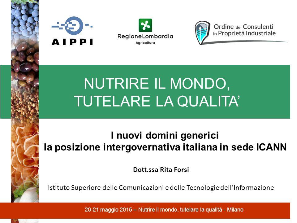 NUTRIRE IL MONDO, TUTELARE LA QUALITA' 20-21 maggio 2015 – Nutrire il mondo, tutelare la qualità - Milano I nuovi domini generici la posizione intergo