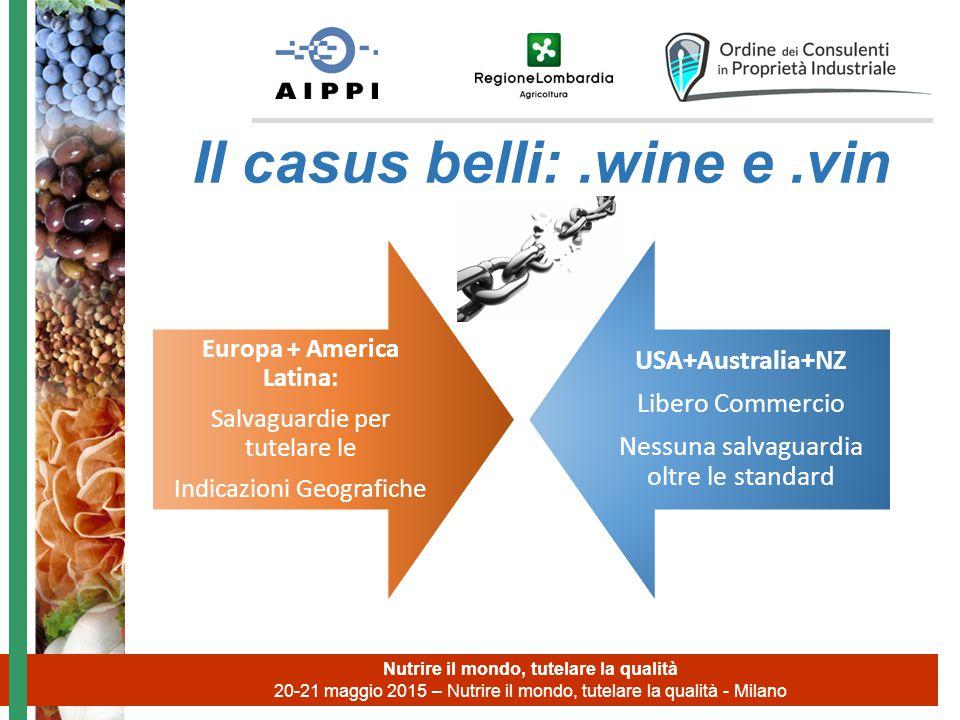 Nutrire il mondo, tutelare la qualità 20-21 maggio 2015 – Nutrire il mondo, tutelare la qualità - Milano Il casus belli:.wine e.vin Europa + America L