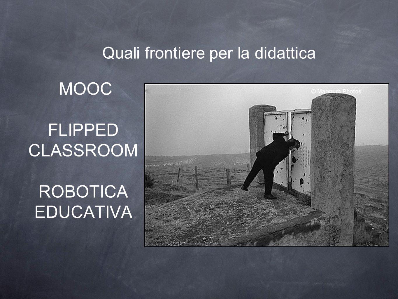 MOOC FLIPPED CLASSROOM ROBOTICA EDUCATIVA Quali frontiere per la didattica