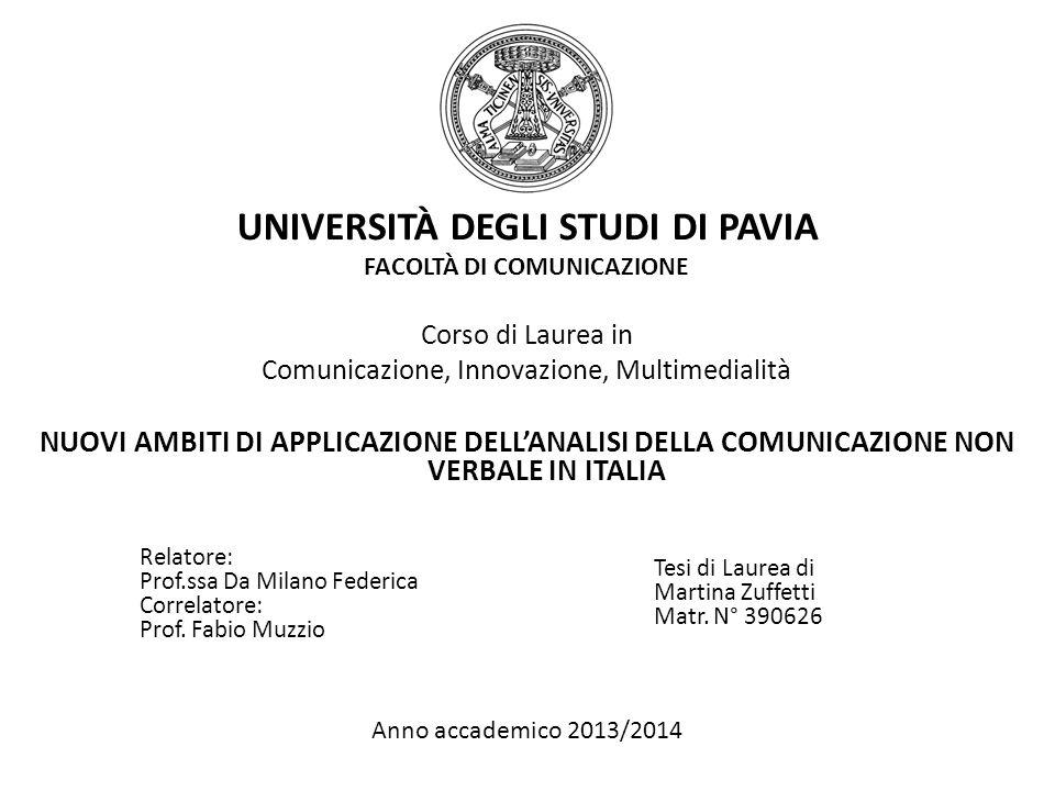 UNIVERSITÀ DEGLI STUDI DI PAVIA FACOLTÀ DI COMUNICAZIONE Corso di Laurea in Comunicazione, Innovazione, Multimedialità NUOVI AMBITI DI APPLICAZIONE DE