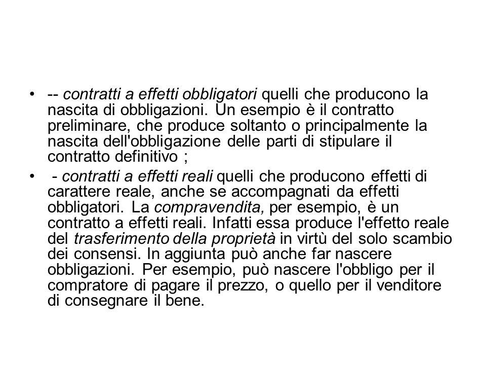 -- contratti a effetti obbligatori quelli che producono la nascita di obbligazioni.