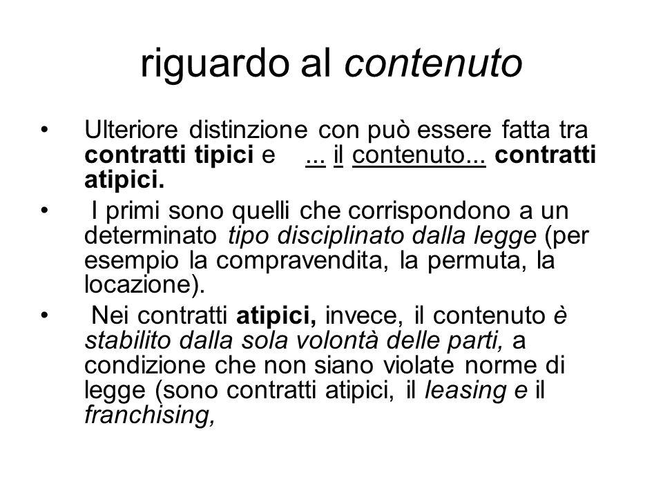 riguardo al contenuto Ulteriore distinzione con può essere fatta tra contratti tipici e...