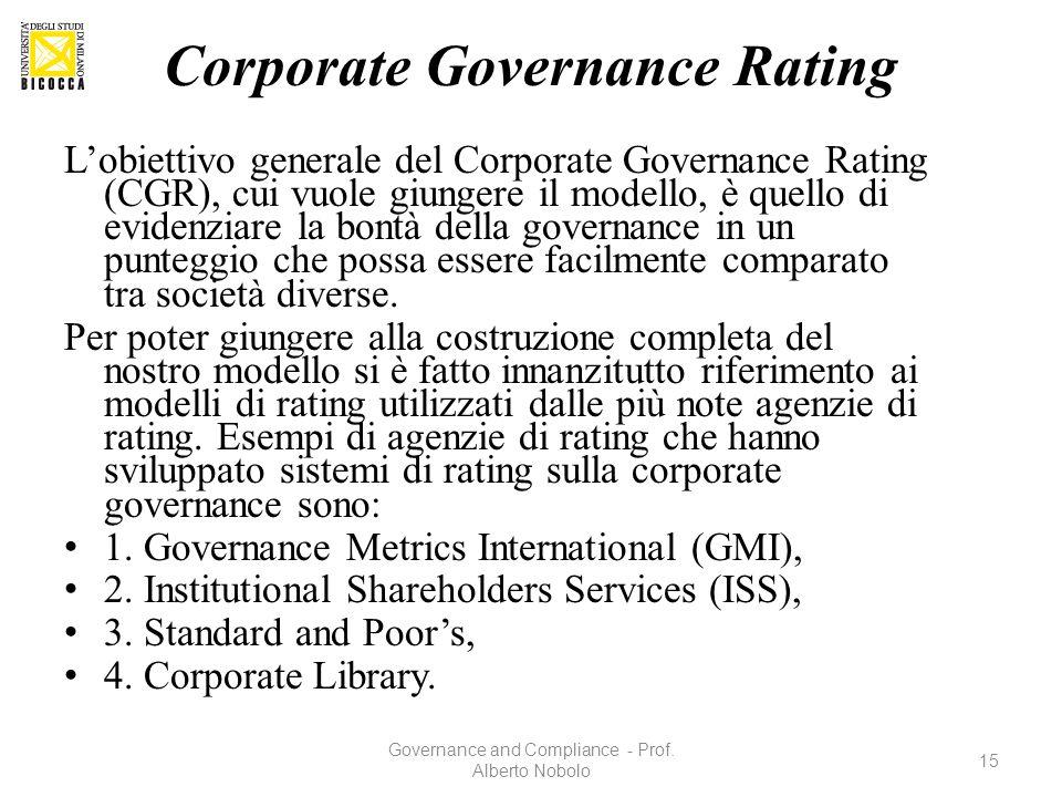 Corporate Governance Rating L'obiettivo generale del Corporate Governance Rating (CGR), cui vuole giungere il modello, è quello di evidenziare la bont