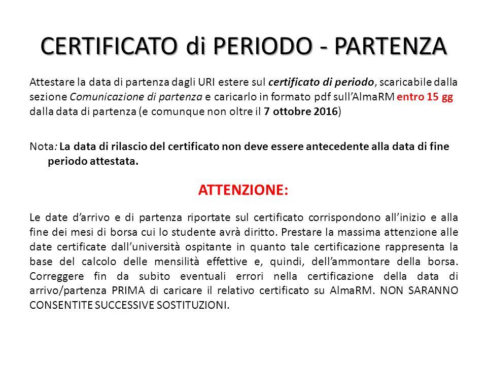 CERTIFICATO di PERIODO - PARTENZA Attestare la data di partenza dagli URI estere sul certificato di periodo, scaricabile dalla sezione Comunicazione d