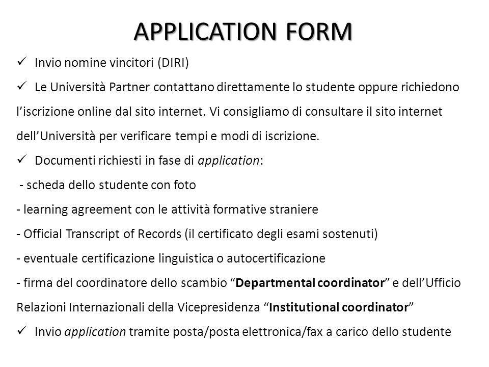 APPLICATION FORM Invio nomine vincitori (DIRI) Le Università Partner contattano direttamente lo studente oppure richiedono l'iscrizione online dal sit