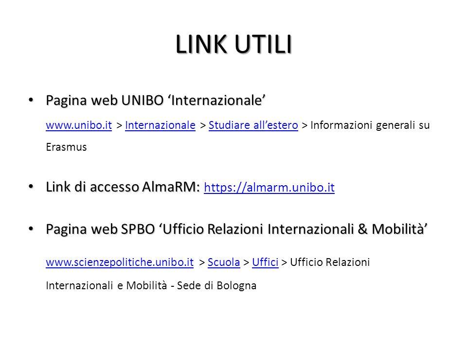 LINK UTILI Pagina web UNIBO 'Internazionale' Pagina web UNIBO 'Internazionale' www.unibo.it > Internazionale > Studiare all'estero > Informazioni gene