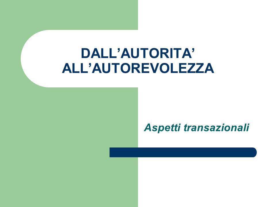 DALL'AUTORITA' ALL'AUTOREVOLEZZA Aspetti transazionali