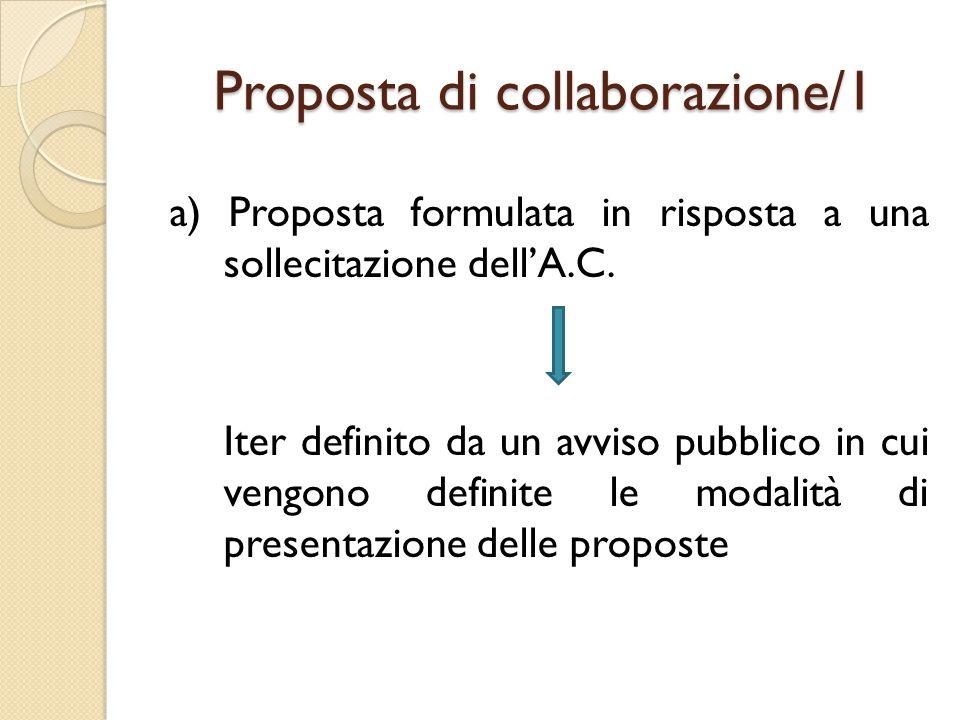 Proposta di collaborazione/2 b) Moduli di collaborazione predefiniti tipici che indicano presupposti, condizioni e iter istruttorio per la loro attivazione.