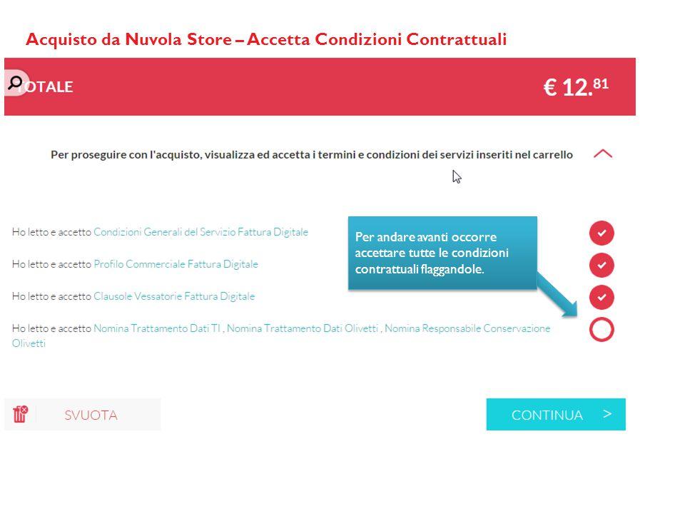 Acquisto da Nuvola Store – Accetta Condizioni Contrattuali Per andare avanti occorre accettare tutte le condizioni contrattuali flaggandole.