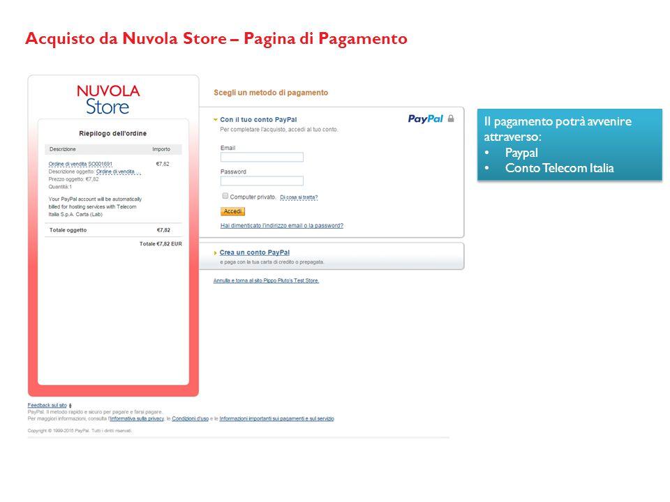 Acquisto da Nuvola Store – Pagina di Pagamento Il pagamento potrà avvenire attraverso: Paypal Conto Telecom Italia Il pagamento potrà avvenire attraverso: Paypal Conto Telecom Italia