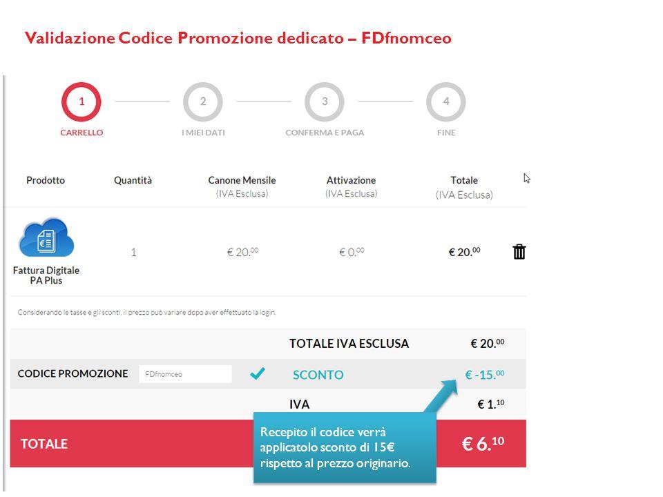 Validazione Codice Promozione dedicato – FDfnomceo Recepito il codice verrà applicatolo sconto di 15€ rispetto al prezzo originario.