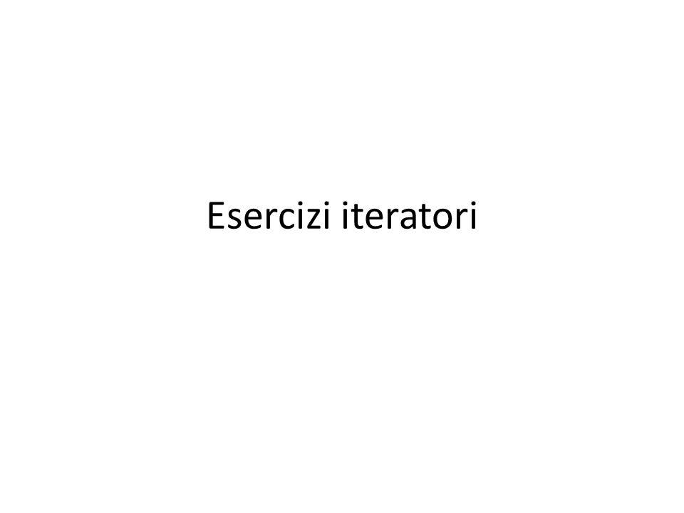 Esercizi iteratori