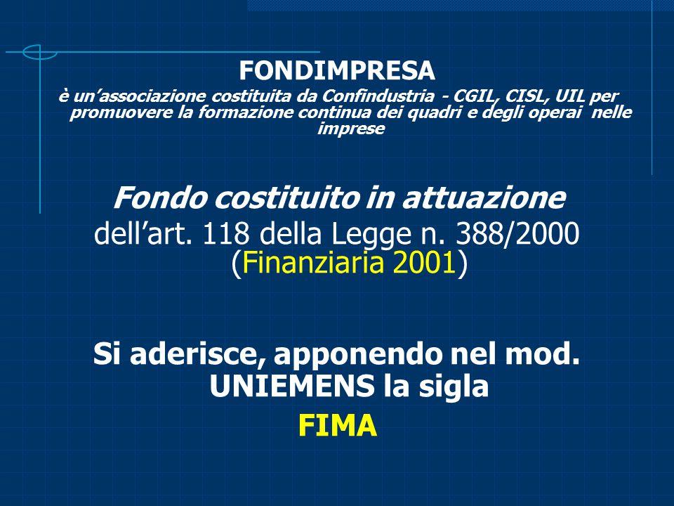 FONDIMPRESA è un'associazione costituita da Confindustria - CGIL, CISL, UIL per promuovere la formazione continua dei quadri e degli operai nelle impr