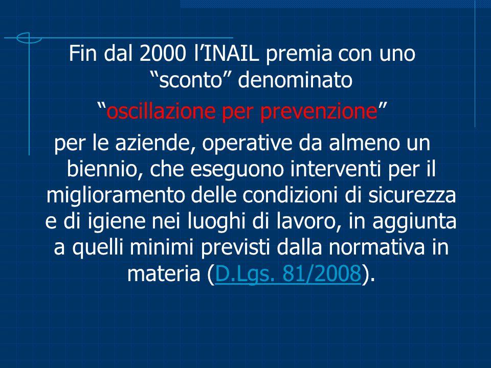 """Fin dal 2000 l'INAIL premia con uno """"sconto"""" denominato """"oscillazione per prevenzione"""" per le aziende, operative da almeno un biennio, che eseguono in"""