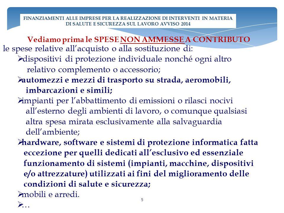 5 Vediamo prima le SPESE NON AMMESSE A CONTRIBUTO le spese relative all'acquisto o alla sostituzione di:  dispositivi di protezione individuale nonch