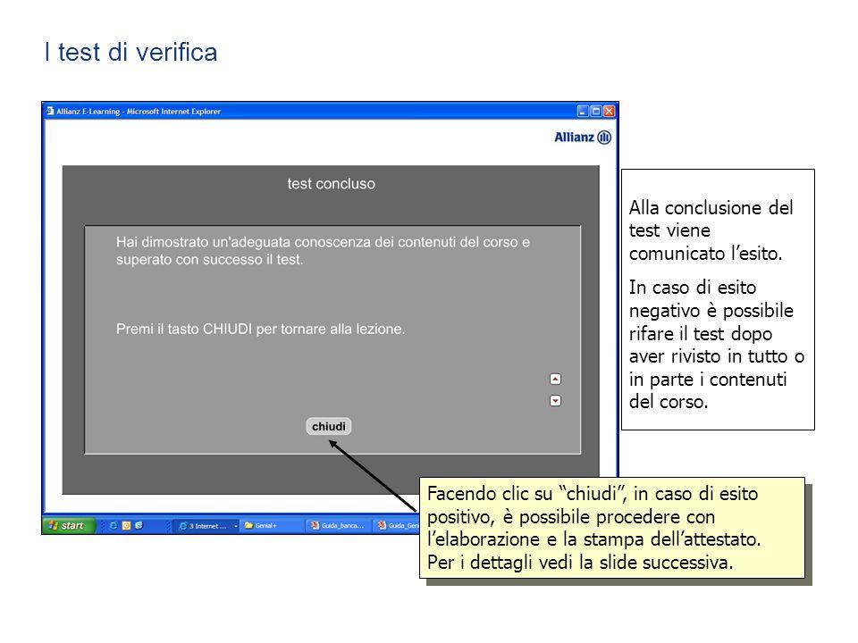 I test di verifica Alla conclusione del test viene comunicato l'esito. In caso di esito negativo è possibile rifare il test dopo aver rivisto in tutto