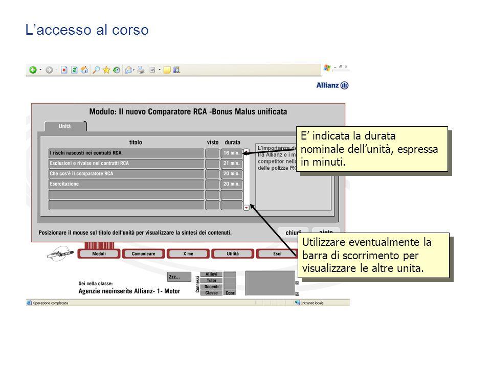 L'accesso al corso Utilizzare eventualmente la barra di scorrimento per visualizzare le altre unita. E' indicata la durata nominale dell'unità, espres