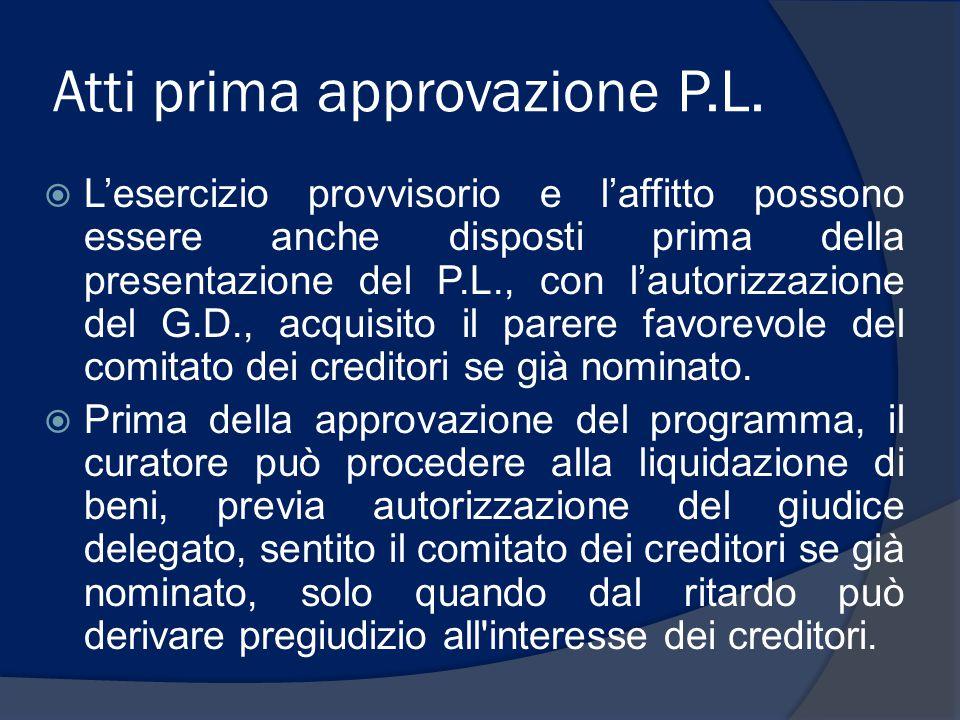Atti prima approvazione P.L.  L'esercizio provvisorio e l'affitto possono essere anche disposti prima della presentazione del P.L., con l'autorizzazi
