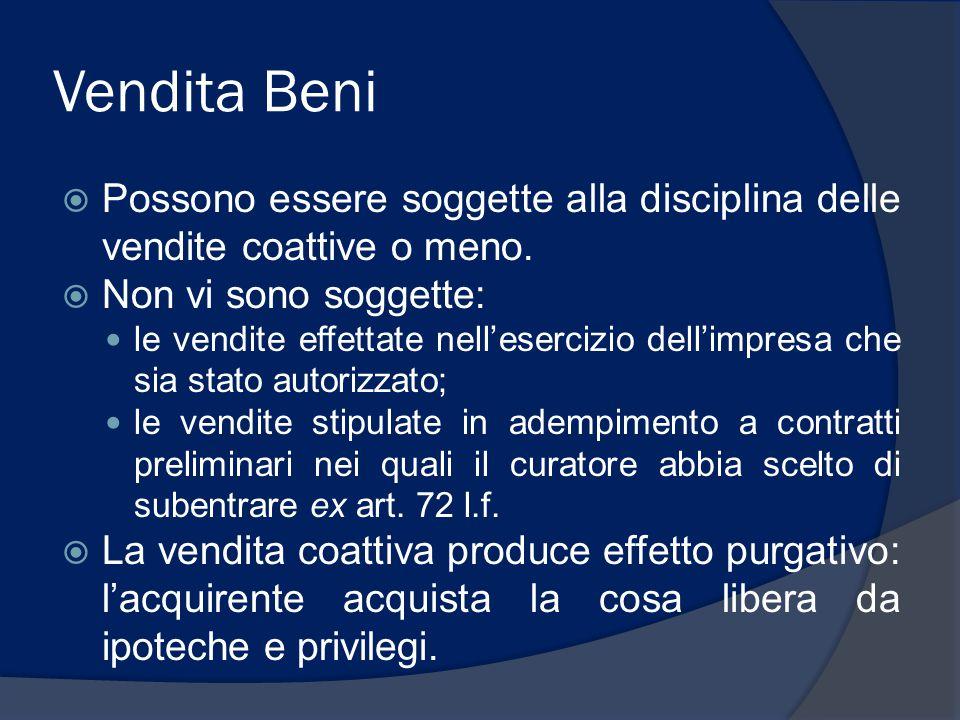 Vendita Beni  Possono essere soggette alla disciplina delle vendite coattive o meno.  Non vi sono soggette: le vendite effettate nell'esercizio dell