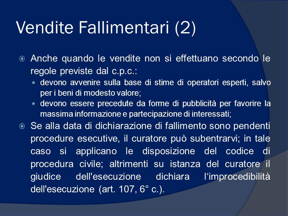 Vendite Fallimentari (2)  Anche quando le vendite non si effettuano secondo le regole previste dal c.p.c.: devono avvenire sulla base di stime di ope