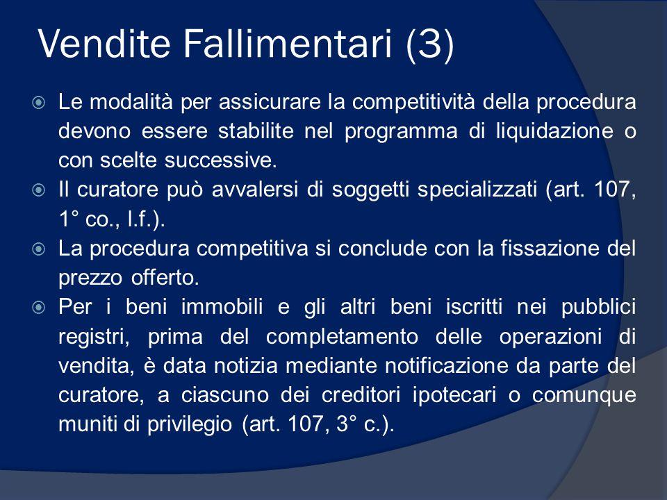 Vendite Fallimentari (3)  Le modalità per assicurare la competitività della procedura devono essere stabilite nel programma di liquidazione o con sce