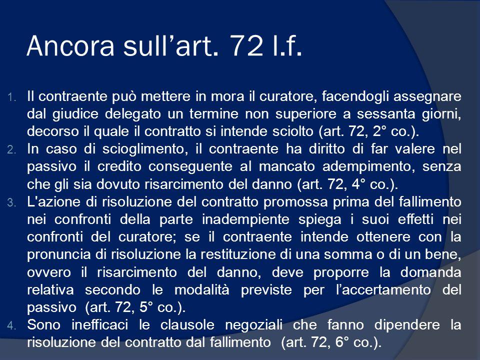 Ancora sull'art. 72 l.f. 1. Il contraente può mettere in mora il curatore, facendogli assegnare dal giudice delegato un termine non superiore a sessan