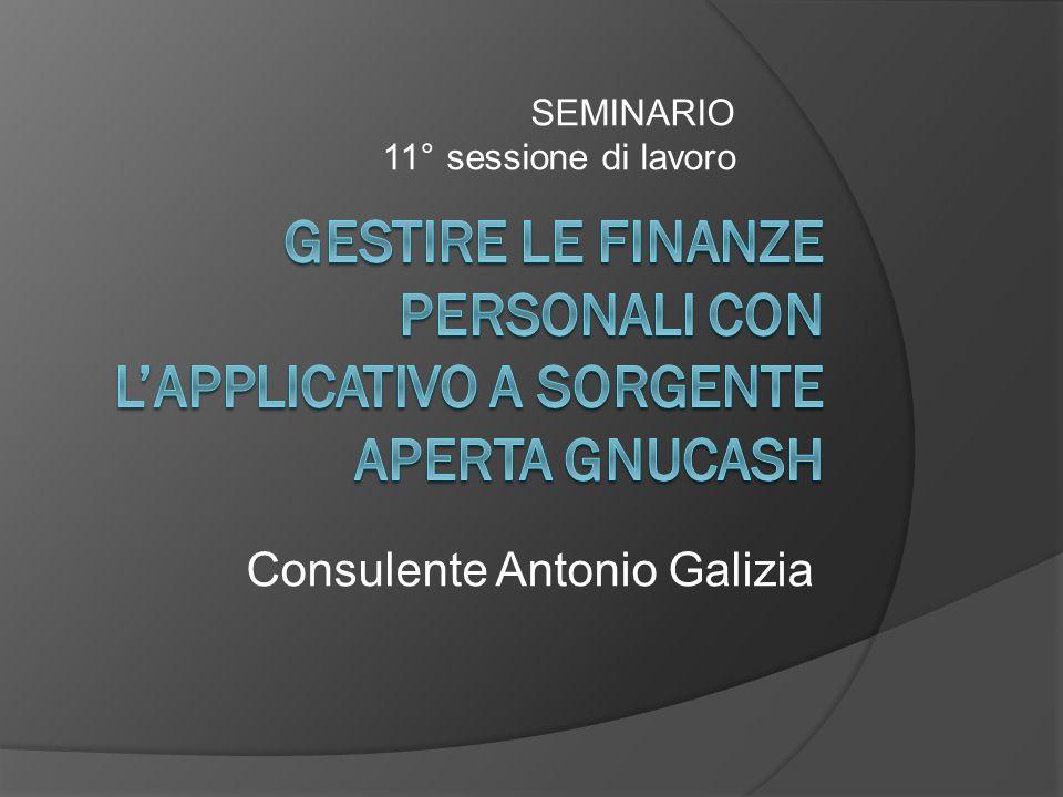 SEMINARIO 11° sessione di lavoro Consulente Antonio Galizia