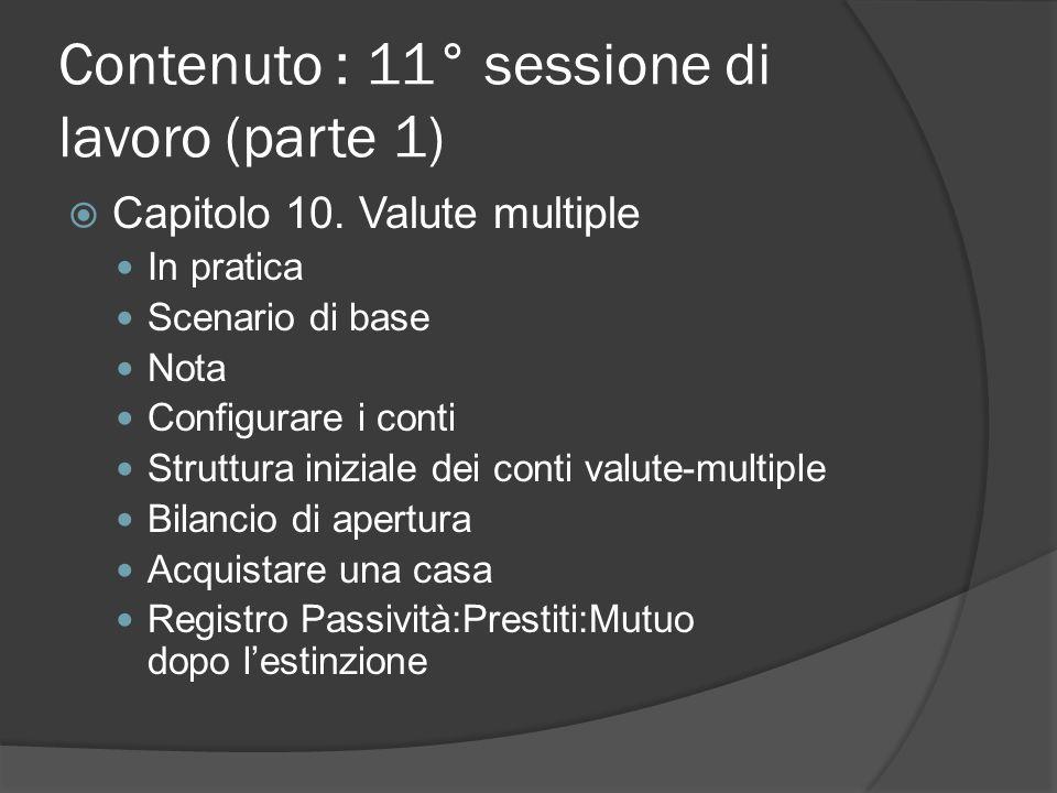 Contenuto : 11° sessione di lavoro (parte 1)  Capitolo 10.