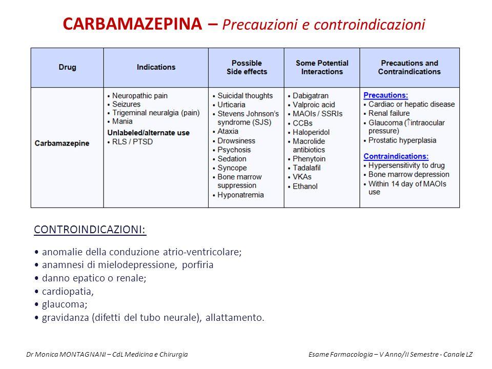 CARBAMAZEPINA – Precauzioni e controindicazioni CONTROINDICAZIONI: anomalie della conduzione atrio-ventricolare; anamnesi di mielodepressione, porfiri