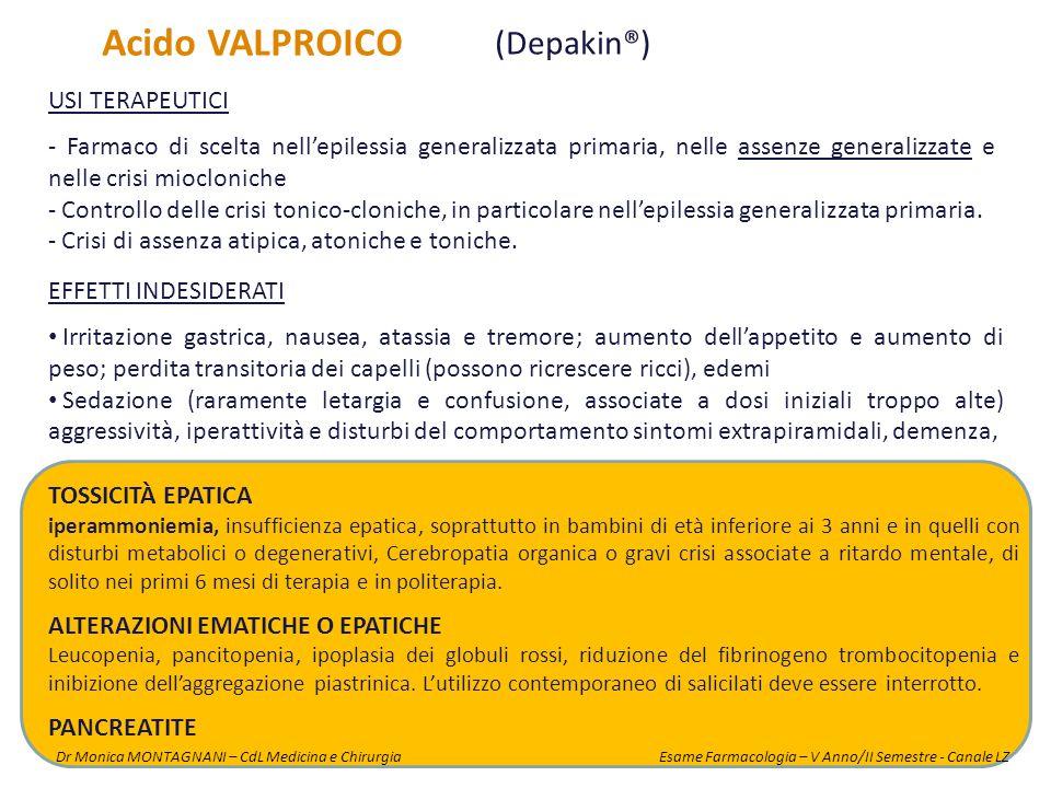 Acido VALPROICO (Depakin®) EFFETTI INDESIDERATI Irritazione gastrica, nausea, atassia e tremore; aumento dell'appetito e aumento di peso; perdita tran