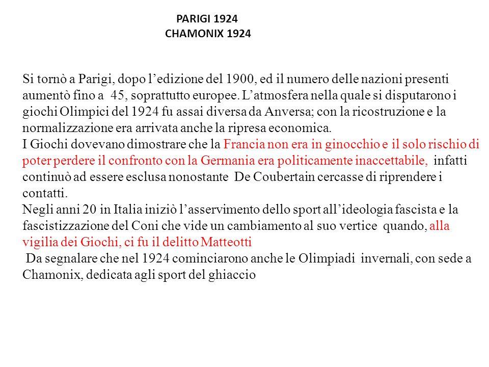 PARIGI 1924 CHAMONIX 1924 Si tornò a Parigi, dopo l'edizione del 1900, ed il numero delle nazioni presenti aumentò fino a 45, soprattutto europee.