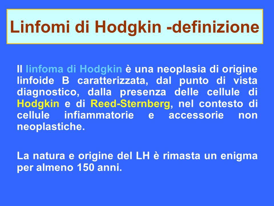 Il linfoma di Hodgkin è una neoplasia di origine linfoide B caratterizzata, dal punto di vista diagnostico, dalla presenza delle cellule di Hodgkin e