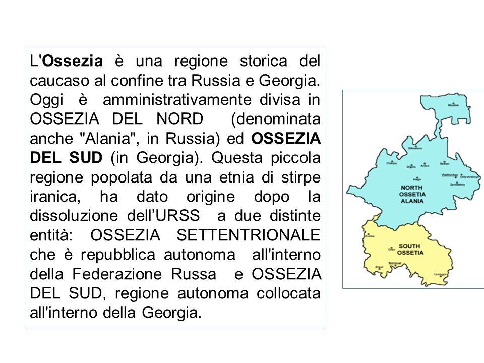 L'Ossezia è una regione storica del caucaso al confine tra Russia e Georgia. Oggi è amministrativamente divisa in OSSEZIA DEL NORD (denominata anche