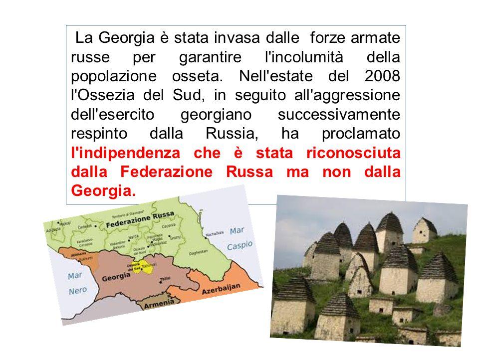 La Georgia è stata invasa dalle forze armate russe per garantire l'incolumità della popolazione osseta. Nell'estate del 2008 l'Ossezia del Sud, in seg