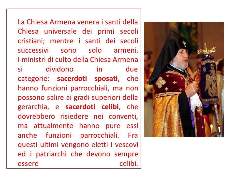 La Chiesa Armena venera i santi della Chiesa universale dei primi secoli cristiani; mentre i santi dei secoli successivi sono solo armeni. I ministri