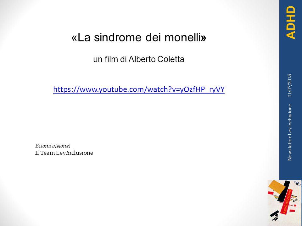 «La sindrome dei monelli» un film di Alberto Coletta https://www.youtube.com/watch?v=yOzfHP_ryVY Buona visione! Il Team LevInclusione 01/07/2015 Newsl