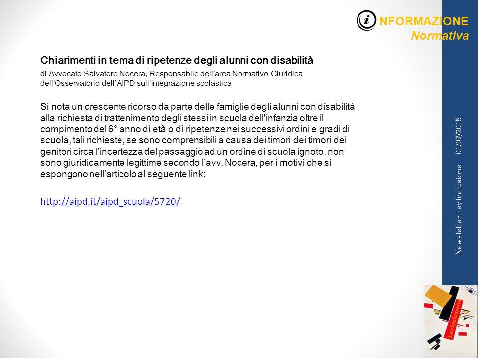 INFORMAZIONE Normativa 01/07/2015 Newsletter LevInclusione Chiarimenti in tema di ripetenze degli alunni con disabilità di Avvocato Salvatore Nocera,