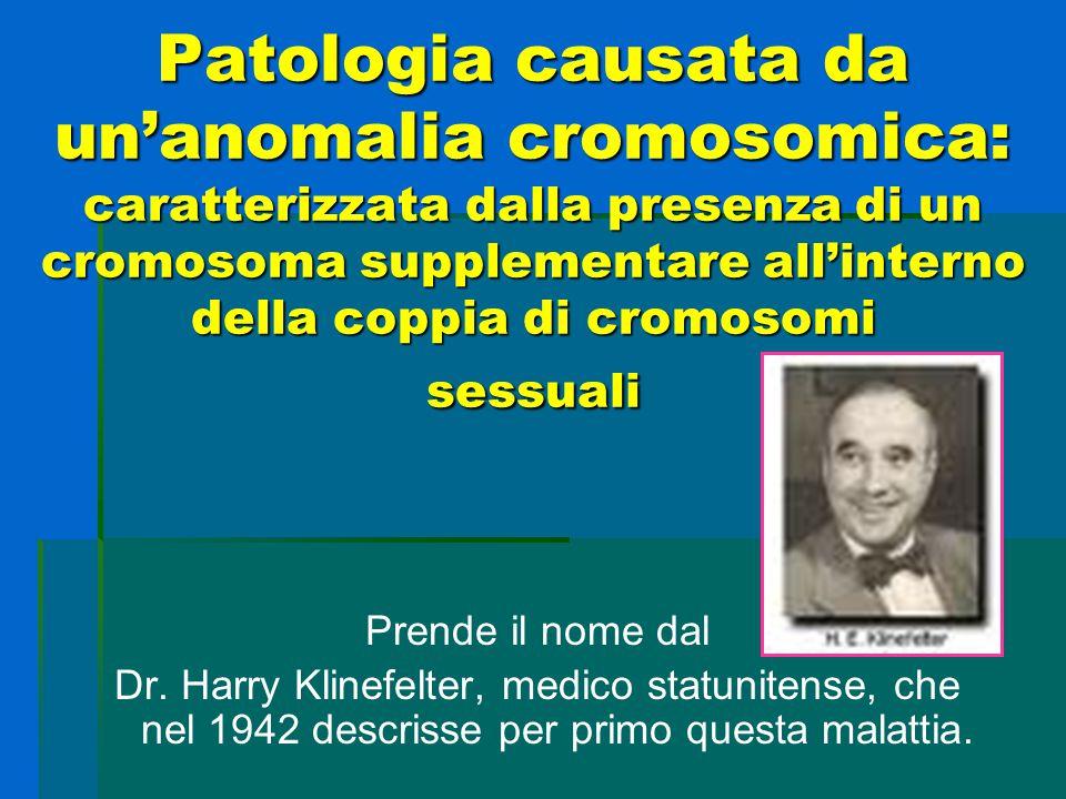  Il cariotipo più frequente è il 47, XXY (forma classica) presente nell'80% dei casi dovuta alla mancata disgiunzione meiotica dei cromosomi durante la gametogenesi.