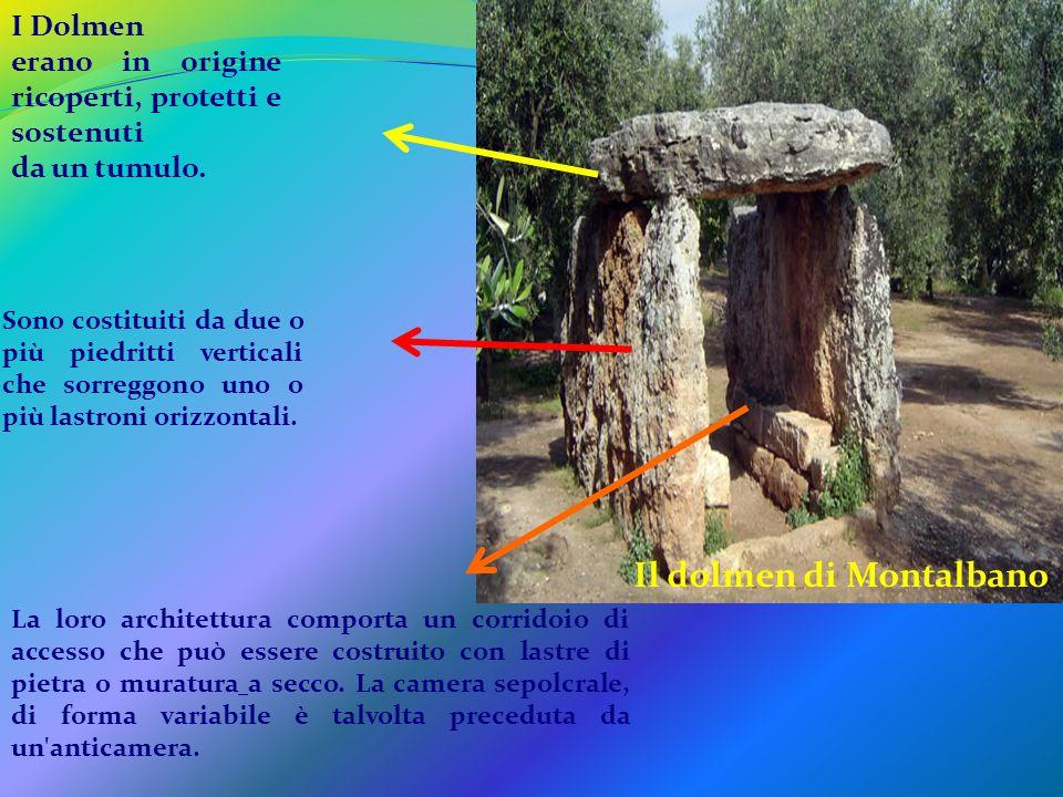 I Dolmen erano in origine ricoperti, protetti e sostenuti da un tumulo.