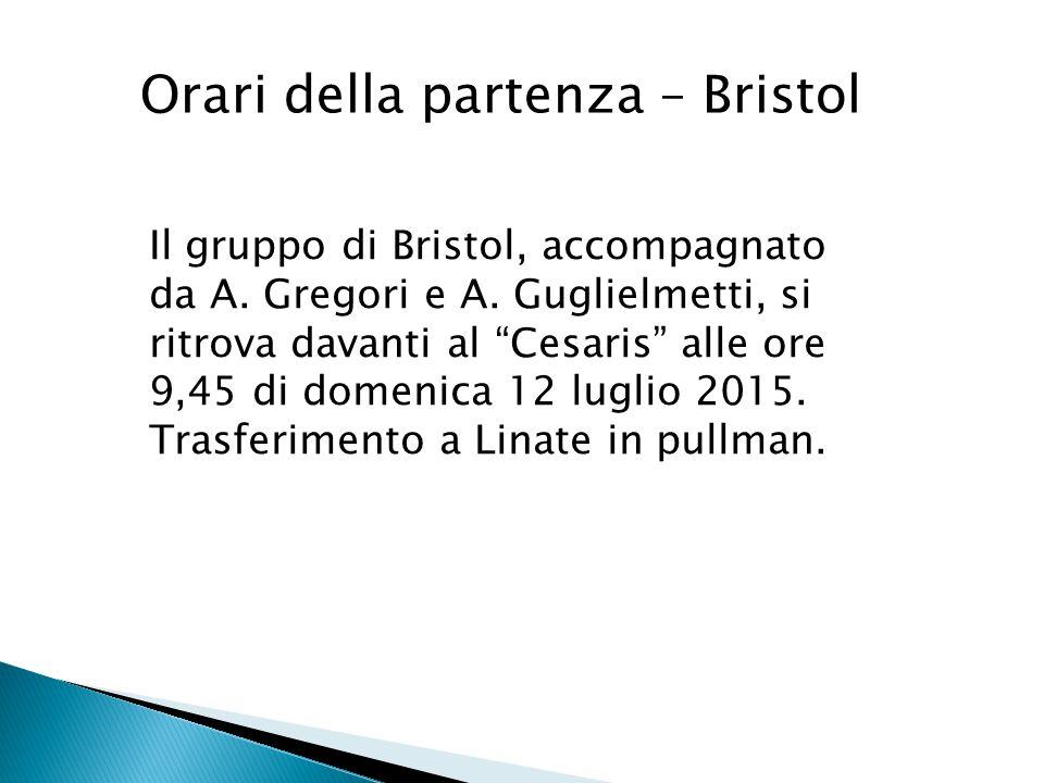 Orari della partenza – Bristol Il gruppo di Bristol, accompagnato da A.