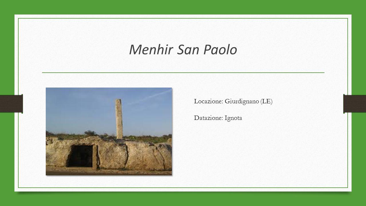 Menhir San Paolo Locazione: Giurdignano (LE) Datazione: Ignota