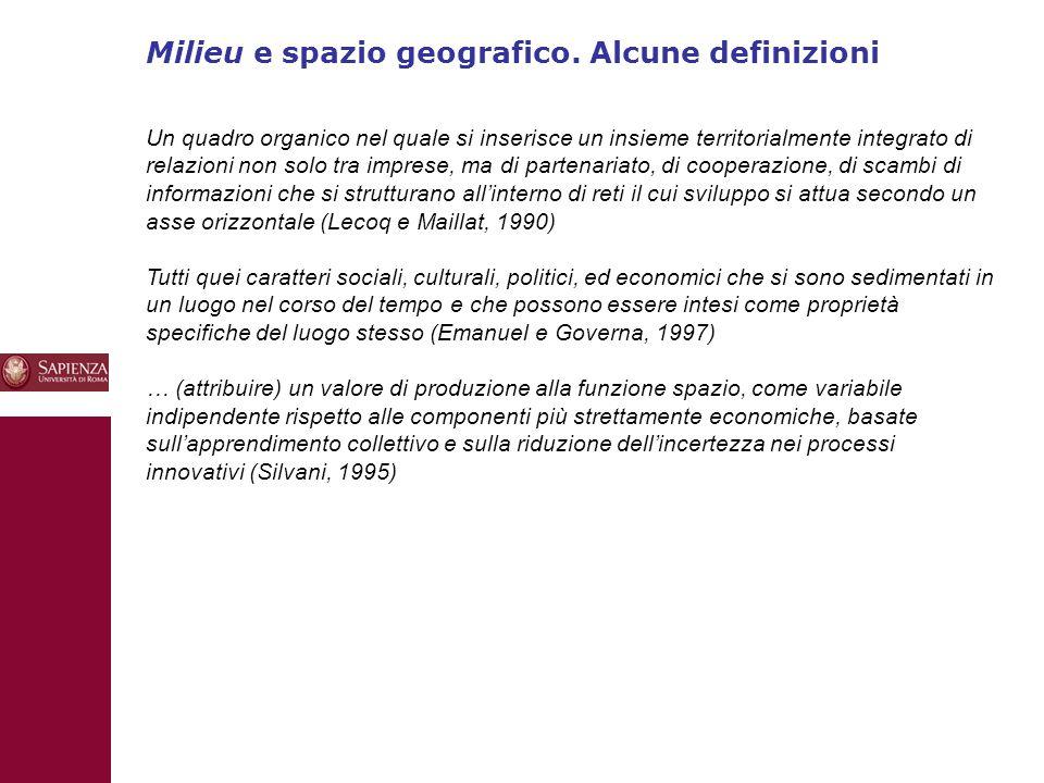 Milieu e spazio geografico. Alcune definizioni 10 Un quadro organico nel quale si inserisce un insieme territorialmente integrato di relazioni non sol
