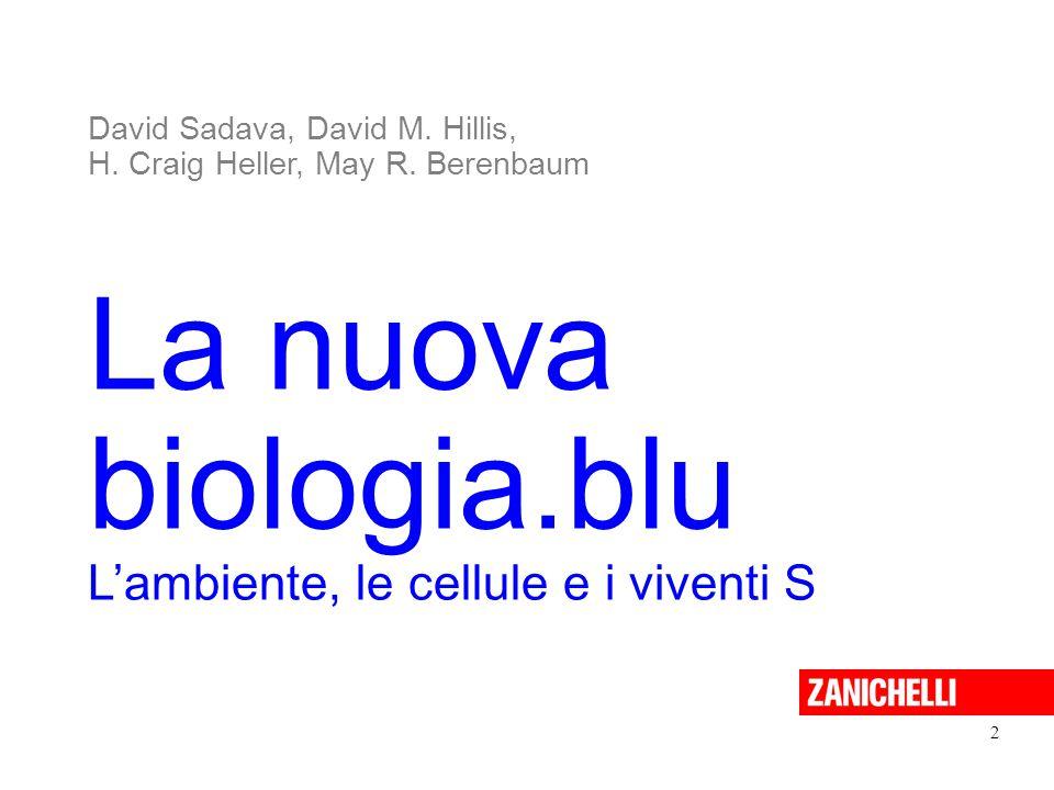 La nuova biologia.blu L'ambiente, le cellule e i viventi S 2 David Sadava, David M.