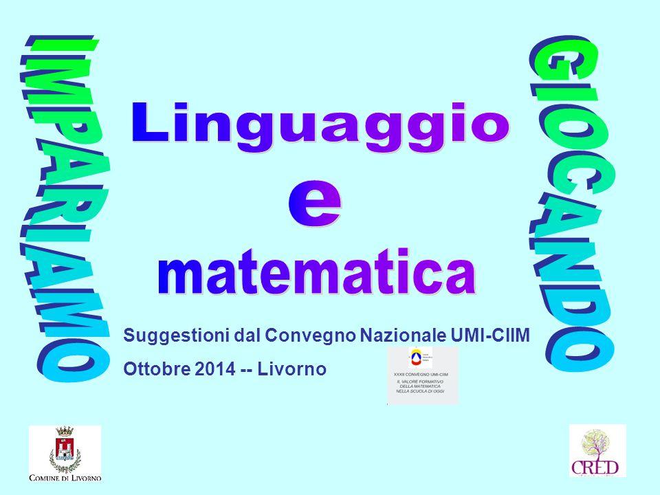 Suggestioni dal Convegno Nazionale UMI-CIIM Ottobre 2014 -- Livorno