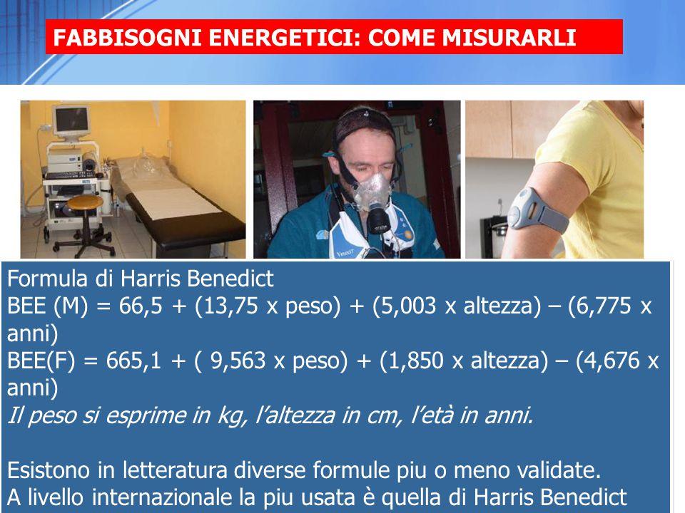 Formula di Harris Benedict BEE (M) = 66,5 + (13,75 x peso) + (5,003 x altezza) – (6,775 x anni) BEE(F) = 665,1 + ( 9,563 x peso) + (1,850 x altezza) –