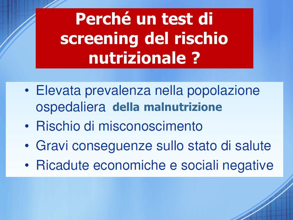 Perché un test di screening del rischio nutrizionale ? della malnutrizione