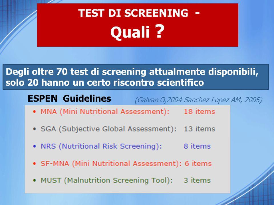 TEST DI SCREENING - Quali ? (Galvan O,2004-Sanchez Lopez AM, 2005) Degli oltre 70 test di screening attualmente disponibili, solo 20 hanno un certo ri
